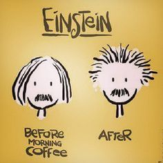 Einstein proved coffee can solve basically any problem!