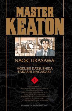 """""""MASTER KEATON"""" # 1. Guión de Hokusei Katsushika y Takashi Nagasaki y dibujo de Naoki Urasawa. Keaton, ex soldado del SAS, arqueólogo, profesor de universidad y detective en sus ratos libres. Cada capítulo dentro del tomo, es un caso diferente. Formato Big Manga también llamado Kanzenban. B/N con algunas páginas a dos tintas. 14,95 euros. Planeta DeAgostini Cómics"""