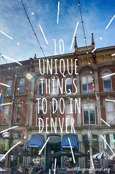 Check out these top 10 unique things to do in Denver, Colorado. As in any city there are many remarkable things to do while visiting here! http://www.pagesoftravel.org