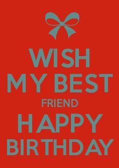WISH MY BEST FRIEND HAPPY BIRTHDAY