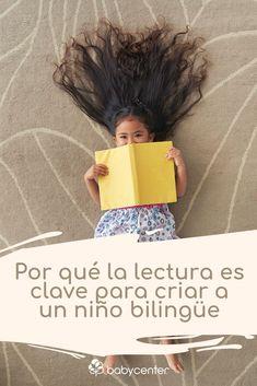 Por qué la lectura es clave para criar a un niño bilingüe - BabyCenter en Español