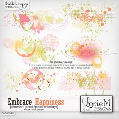 Embrace Happiness Paint Overlays