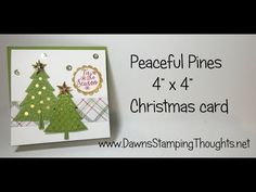 """Peaceful Pines 4"""" x 4"""" Christmas card video (Dawns stamping thoughts Stampin'Up! Demonstrator Stamping Videos Stamp Workshop Classes Scissor Charms Paper Crafts)"""