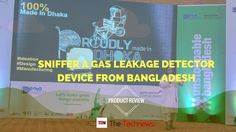 Sniffer a gas leak detector from Bangladesh to save people from fires