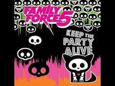 ▶ Family Force 5: Keep the Party Alive - YouTube
