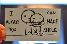 my promise, even when the worst things have to be told, ill make it a little better by making you smile