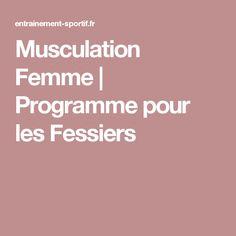 Musculation Femme | Programme pour les Fessiers  lire la suite/ http://www.sport-nutrition2015.blogspot.com