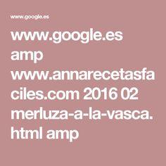 www.google.es amp www.annarecetasfaciles.com 2016 02 merluza-a-la-vasca.html amp