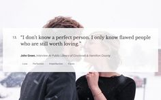 See quotes about A collection of heartwarming and equally heartbreaking quotes on life and love from John Green, the New York Times bestselling author of