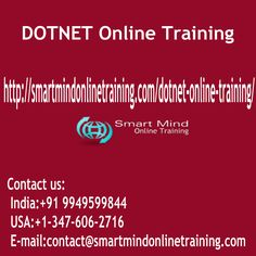 "DOTNET Online Training 24/7 support has been used by dot-net organization's programmers to satisfy the requirements of company magnates throughout the world DOTNET Online Training.  <a href=""http://smartmindonlinetraining.com/dotnet-online-training/""> DOTNET Online Training </a>"