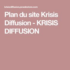 Plan du site Krisis Diffusion - KRISIS DIFFUSION
