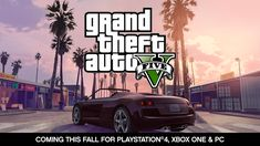 Grand Theft Auto V Heading to Xbox one and PC this fall.