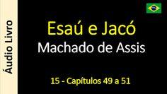 Áudio Livro - Sanderlei: Machado de Assis - Esaú e Jacó - 15 - Capítulos 49...