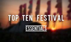 Top Ten Festival Essentials