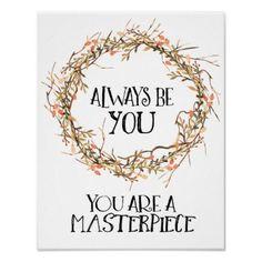 #Always Be You. You Are A Masterpiece. Poster - #nurseryart #nursey #art #baby #cute #print #babies