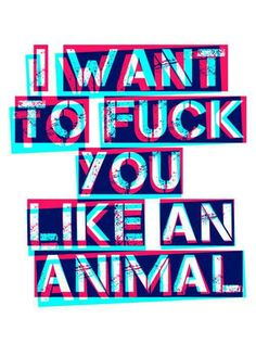 I wanna fuck you like an animal lyrics galleries 34