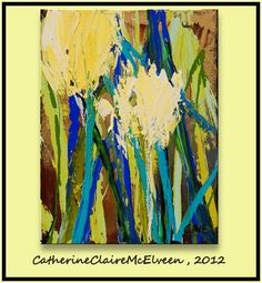Abstract Impressionist Art  Floral Original Painting Turquoise,Blue, Cream, Spring Green,Pewter.....Claire McElveen. $65.00, via Etsy.