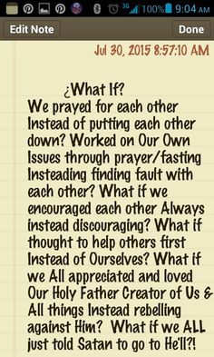 ¿What if? THINK...just THINK about what our lives would be like if....Pt. 1 of 1
