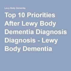 Top 10 Priorities After Lewy Body Dementia Diagnosis - Lewy Body Dementia Dementia Diagnosis, Stages Of Dementia, Dementia Symptoms, Alzheimer Care, Dementia Care, Alzheimer's And Dementia, Alzheimers, Advanced Dementia