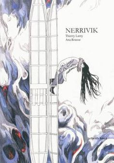 nerrivik-Cont Inuit contre l'oubli et pour le rêve DE Lamy - Rousse