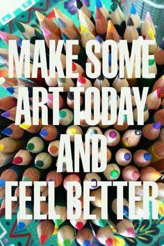Make art today and feel better! Make Art, How To Make, Artist Quotes, Creativity Quotes, Art Classroom, Teaching Art, Motivation, Feel Better, Art Lessons