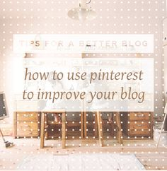 How to use pinterest to improve your blog.