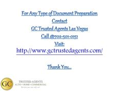 Contact GC Trusted Agents for any kind of document preparation services in Las Vegas.