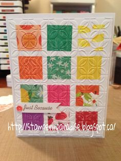 *Stamper in Paradise  love the embossing over the squares. It looks like a real quilt!