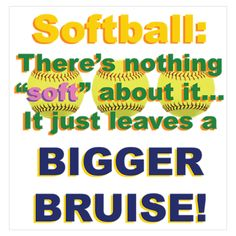Softballs may hurt, but I'd rather be playing it then being at home on the couch like a bum.⚾ and this is so true. Let's show them guys that we can through fast and still handle the bruises. also if softball was easy it would be called baseball Softball Memes, Softball Players, Girls Softball, Fastpitch Softball, Softball Stuff, Softball Things, Softball Drills, Softball Problems, Softball Crafts