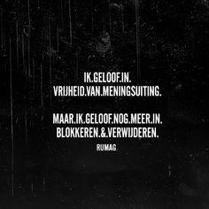 Vrijheid van meningsuiting #rumag Mj Quotes, Dutch Quotes, Words Quotes, Funny Quotes, Life Quotes, Sayings, Qoutes, Humor Quotes, Happy Mind Happy Life