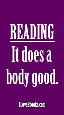 Reading, it does a body good.