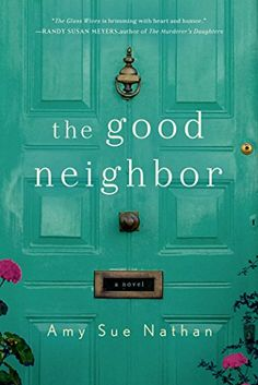 The Good Neighbor: A Novel by Amy Sue Nathan http://www.amazon.com/dp/1250048583/ref=cm_sw_r_pi_dp_1WPgvb0MXTMHR