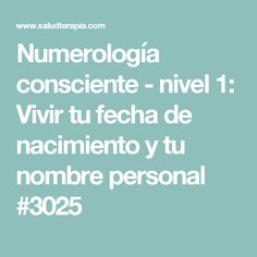 Numerología consciente - nivel 1: Vivir tu fecha de nacimiento y tu nombre personal #3025