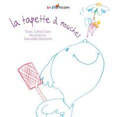 La tapette à mouche  de Céline Claire, illustré par Gwenaëlle Doumont  Les éditions des Braques dans la collection Les p'tits Braques
