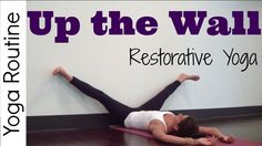 Up the wall - Restorative Yoga Routine--Peaceful Stretching!