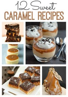 12 Sweet Caramel Recipes #Caramel #CaramelRecipes | www.inspirationformoms.com