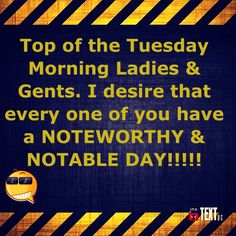#TopOfTheMorning #Tuesday #Noteworthy #Notable