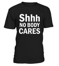 Shhh No Body Cares  Funny Journalism T-shirt, Best Journalism T-shirt