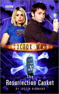 The Resurrection Casket (Doctor Who) (Doctor Who (BBC Hardcover)): Justin Richards: 9780563486428: Amazon.com: Books