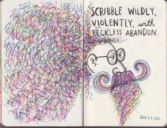Scribble Wildly, Violently, With Reckless Abandon. [Wreck This Journal] Art Journal Pages, Wreak This Journal Pages, Bullet Journal Ideas Pages, Bullet Journal Inspiration, Smash Book Inspiration, Wreck This Journal, To Do Planner, Create This Book, Arte Sketchbook