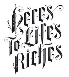 "typeverything:    Typeverything.com - ""Here's to life's riches"" by Frank Ortmann."