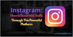 Get valuable information about Instagram marketing and guidelines to drive massive web traffic from this social media platform.