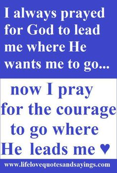 pray for courage. Bible Quotes, Me Quotes, Bible Verses, Encouraging Verses, Quotable Quotes, La Sainte Bible, Walk By Faith, Christian Inspiration, Gods Love
