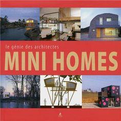 Mini homes - Le génie des architectes de Collectif http://www.amazon.fr/dp/2809903875/ref=cm_sw_r_pi_dp_GivIwb1H6K45R