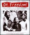 Oh, Freedom!: Kids Talk About the Civil Rights Movement with the People Who Made  It Happen: (Foreword by Rosa Parks)
