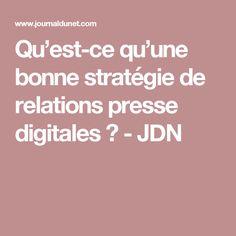 Qu'est-ce qu'une bonne stratégie de relations presse digitales ? - JDN