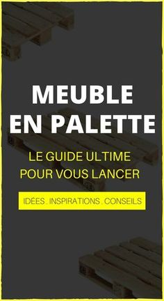 Meuble En Palette : LE Guide Ultime