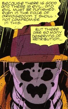 """""""... I shall not compromise in this..."""" Rorschach of Watchmen by Alan Moore and Dave Gibbons."""