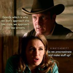 """So we procrastinate and make stuff up?"" - Kate and Rick #Castle"