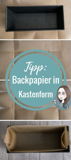 Tipp mit Schritt für Schritt Anleitung um eine Kastenform mit Backpapier auszulegen - ideal zum Backen um den Kuchen besser aus der Form zu bekommen